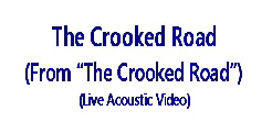 Crooked Road LIVE Vid